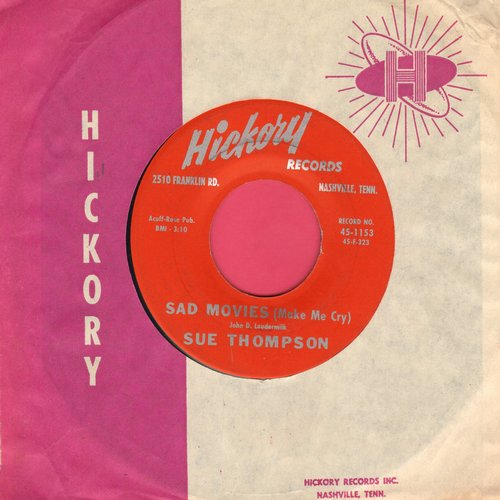 Thompson, Sue - Sad Movies (Make Me Cry)/Nine Little Teardrops (with Hickory company sleeve) - EX8/ - 45 rpm Records