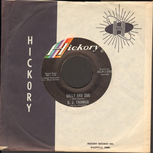 Thomas, B. J. - Billy And Sue/Never Tell (with Hickory company sleeve) - NM9/ - 45 rpm Records