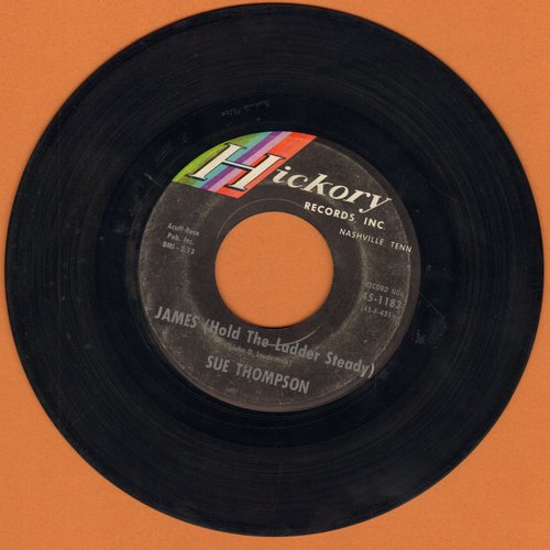 Thompson, Sue - James (Hold The Ladder Steady)/My Hero (That's What You Are) (FANTASTIC flip-side, the ULTIMATE Vintage Girl-Sound!) - VG7/ - 45 rpm Records