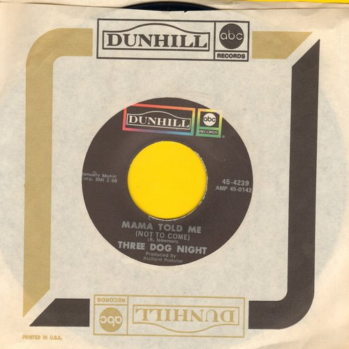 Three Dog Night - Mama Told Me Not To Come/Rock & Roll Widow (with Dunhill company sleeve) - EX8/ - 45 rpm Records