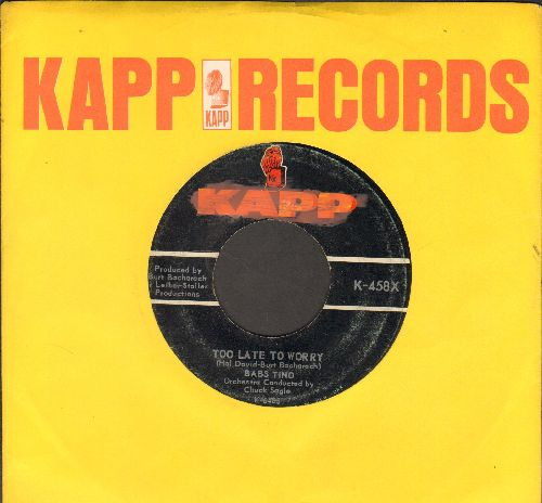 Tino, Babs - Too Late To Worry/My Heart Just Can't Say Goodbye (with vintage Kapp company sleeve) - VG7/ - 45 rpm Records