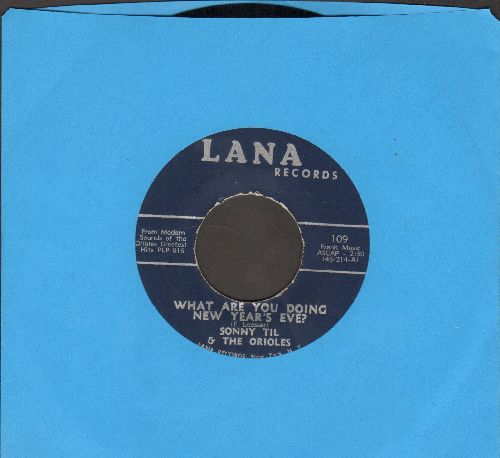 Til, Sonny & The Orioles - What Are You Doing New Year's Eve?/Crying In The Chapel (early re-issue) - NM9/ - 45 rpm Records