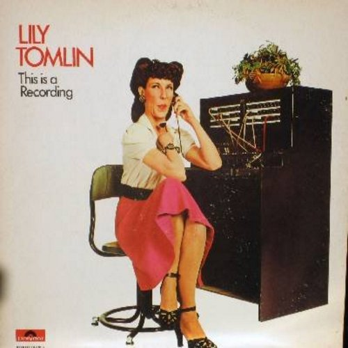 Tomlin, Lily - This Is A Recording: The Best of Ernestine Tomlin, the Phone Company's own, the Omnipotent, the high school graduate! Don't mess with her, or she'll pull your plugs one six-pack at a time! (vinyl LP record, GRAMMY WINNER - BEST COMEDY ALBUM