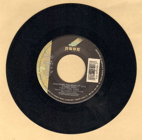 Tony! Toni! Tone! - Whatever You Want/Whatever You Want (Instrumental) - NM9/ - 45 rpm Records