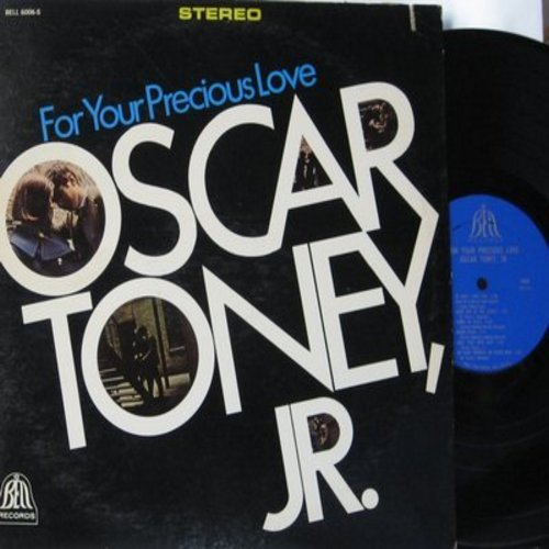 Toney, Oscar Jr. - For Your Precious Love: Any Day Now, Moon River, He Don't Love You (And He'll Break Your Heart), No Sad Song (vinyl STEREO LP record) - NM9/EX8 - LP Records