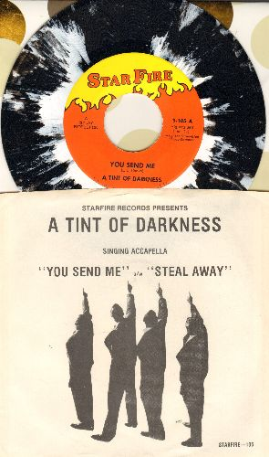 A Tint Of Darkness - You Send Me (VERY Nice cover version of the Sam Cooke Classic!)/Steal Away (Color Vinyl pressing with picture sleeve) - M10/EX8 - 45 rpm Records
