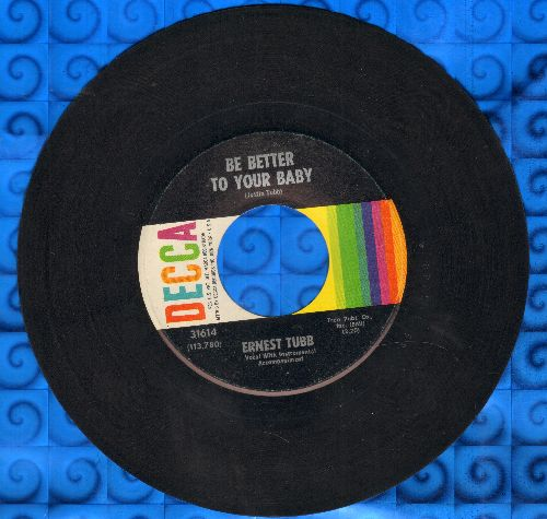 Tubb, Ernest - Be Better To Your Baby/Think Of Me, Thiking Of You - EX8/ - 45 rpm Records