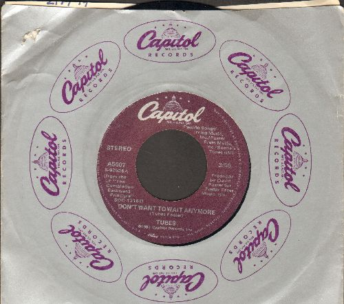 Tubes - Don't Want To Wait Anymore/Think About Me (with Capitol company sleeve) - EX8/ - 45 rpm Records