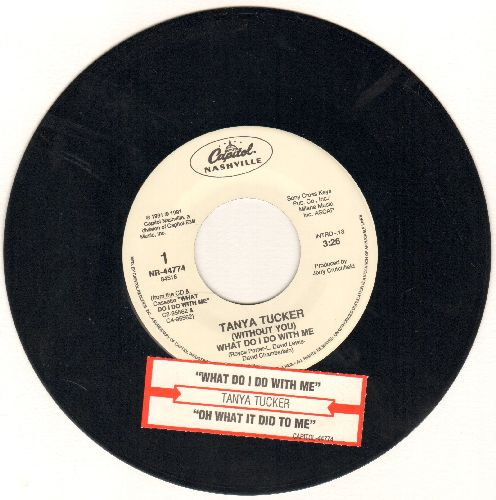 Tucker, Tanya - (Without You) What Do I Do With Me/Oh What It Did To Me (with juke box label) - NM9/ - 45 rpm Records