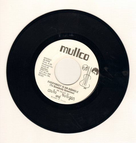 Couto & Mulligan - Everybody Is An A*shole (To Somebody Sometime)/Long Ago - NM9/ - 45 rpm Records