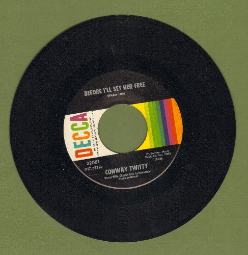 Twitty, Conway - Before I'll Set Her Free/I Don't Want To Be With Me - NM9/ - 45 rpm Records