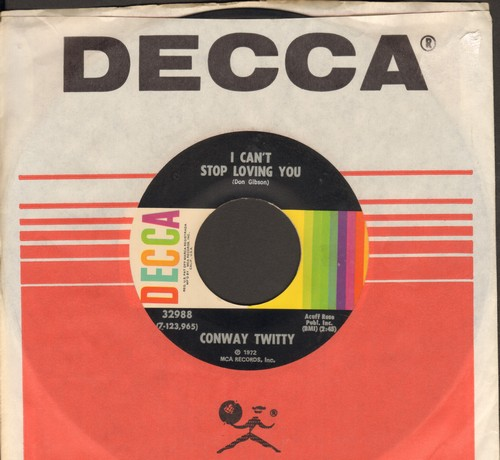 Twitty, Conway - I Can't Stop Loving You/Since She's Not With The One She Loves (with Decca company sleeve) - EX8/ - 45 rpm Records