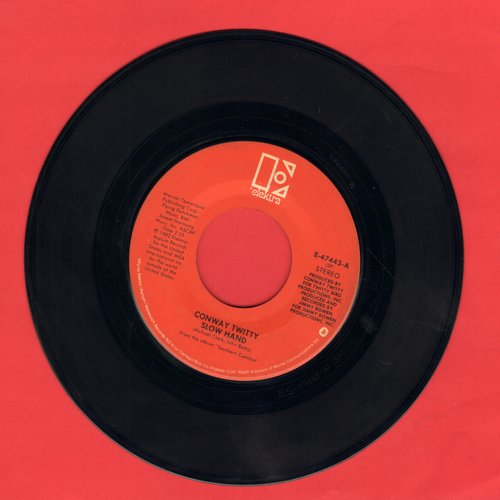 Twitty, Conway - Slow Hand/When Love Was Something Else - VG7/ - 45 rpm Records