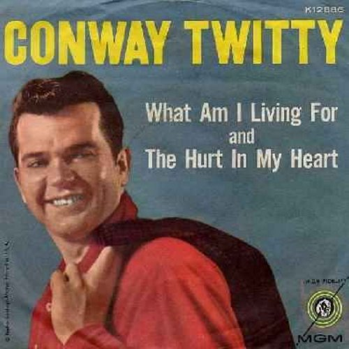 Twitty, Conway - What Am I Living For/The Hurt In My Heart (with picture sleeve) - NM9/VG7 - 45 rpm Records
