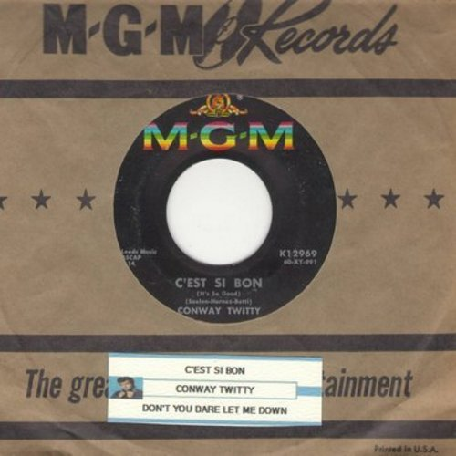 Twitty, Conway - C'est Si Bon (It's So Good)/Don't You Dare Let Me Down (with MGM company sleeve and juke box label) - NM9/ - 45 rpm Records