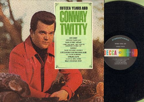 Twitty, Conway - Fifteen Years Ago: Hey! Baby, Wild Mountain Rose, I'll Come Running, Slowly (vinyl MONO LP record) - EX8/VG7 - LP Records