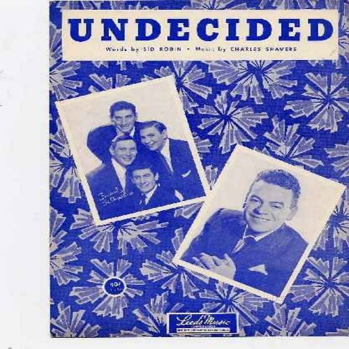 Ames Brothers - Undecided - Original Early 1950s Sheet Music of the Legendary Standart. Features beautiful likeness of The Ames Brothers - EX8/ - Sheet Music