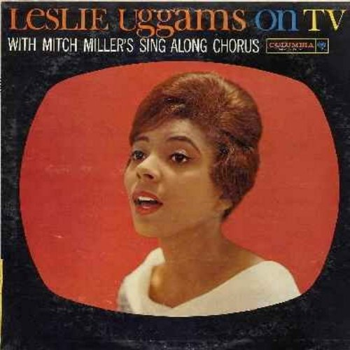 Uggams, Leslie - Leslie Uggams On TV - With Mitch Miller's Sing Along Chorus: Over The rainbow, The Boy Next Door, Birth Of The Blues, April Showers, Get Happy, Trolley Song, Lonesome Road (vinyl MONO LP record) - NM9/EX8 - LP Records