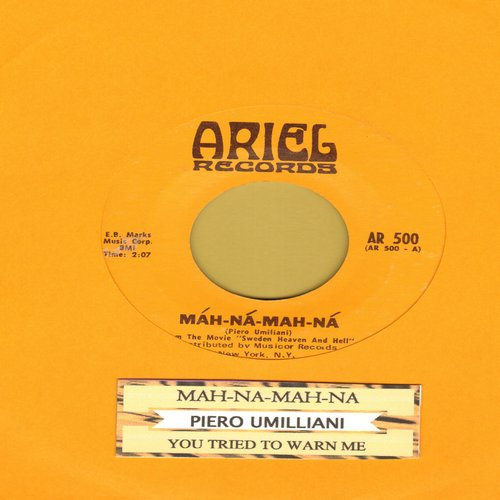 Umiliani, Piero - Mah-Na-Mah-Na (from film -Sweden Heaven And Hell-)/You Tried To Warn Me (with juke box label) - NM9/ - 45 rpm Records