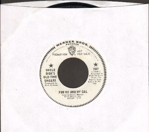 Uncle Dick's Old-Time Singers - For Me And My Gal/Shine On Harvest Moon (DJ advance pressing)(wol) - EX8/ - 45 rpm Records
