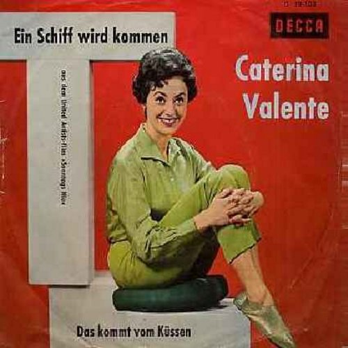 Valente, Caterina - Ein Schiff wird kommen (Never On Sunday)/Das kommt vom Kussen (German version of the ever-popular theme from -Never On Sunday-, German Pressing with picture sleeve) - NM9/VG7 - 45 rpm Records