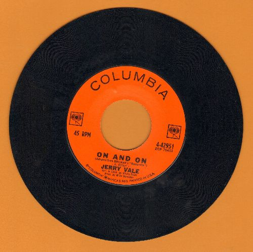 Vale, Jerry - On And On/The Peking Theme (So Little Time) - NM9/ - 45 rpm Records