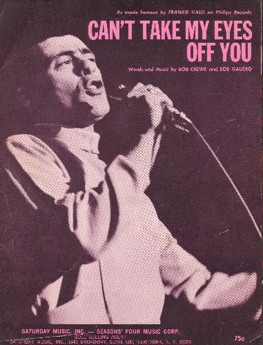 Valli, Frankie - Can't Take My Eyes Off You - Vintage SHEET MUSIC for song made popular by Frankie Valli. - EX8/ - Sheet Music