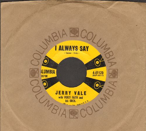Vale, Jerry - I Always Say/She (with Columbia company sleeve) - EX8/ - 45 rpm Records