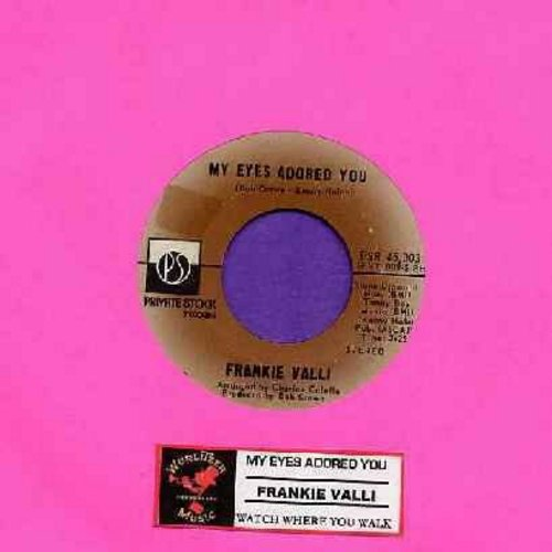 Valli, Frankie - My Eyes Adored You/Watch Where You Walk (with juke box label) - NM9/ - 45 rpm Records