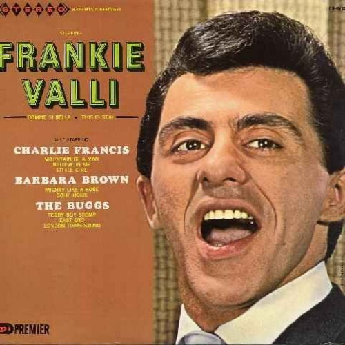 Valli, Frankie, Charlie Francis, Barbara Brown, The Buggs - Starring Frankie Valli: Comme Si Bella, East End, London Town Swing, Mighty Like A Rose, This Is Real, Little Girl, Teddy Boy Stomp (vinyl LP record) - NM9/EX8 - LP Records