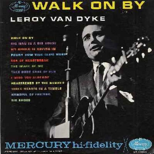 Van Dyke, Leroy - Walk On By: Funny How Time Slips Away, Heartaches By The Number, Three Hearts In A Tangle, Take Good Care Of Her (vinyl MONO LP record) - NM9/EX8 - LP Records