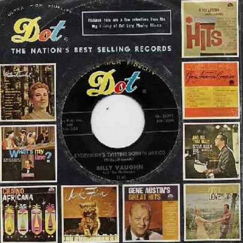 Vaughn, Billy - Everybody's Twisting Down In Mexico/Melody In The Night (with vintage Dot company sleeve) - M10/ - 45 rpm Records