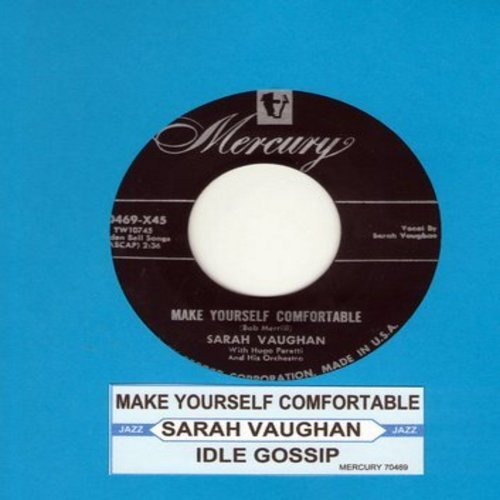 Vaughan, Sarah - Make Yourself Comfortable/Idle Gossip (first pressing with juke box label) - NM9/ - 45 rpm Records