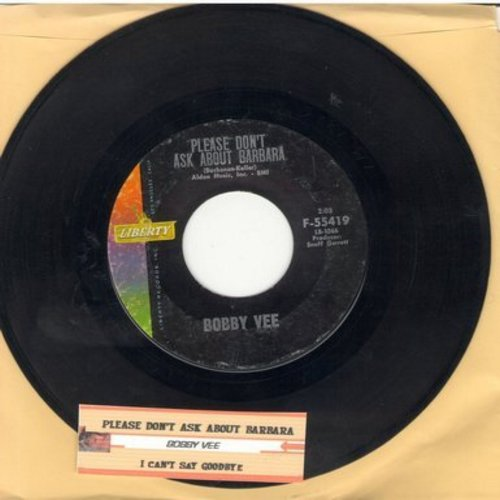 Vee, Bobby - Please Don't Ask About Barbara/I Can't Say Goodbye (with juke box label) - EX8/ - 45 rpm Records