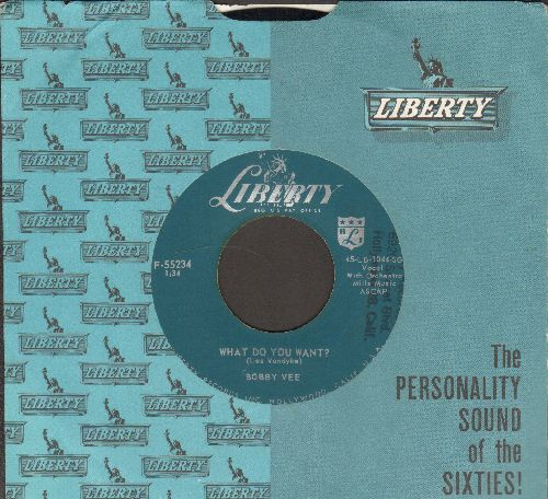 Vee, Bobby - What Do You Want?/My Love Loves Me (with vintage Liberty company sleeve)(minor wol) - NM9/ - 45 rpm Records