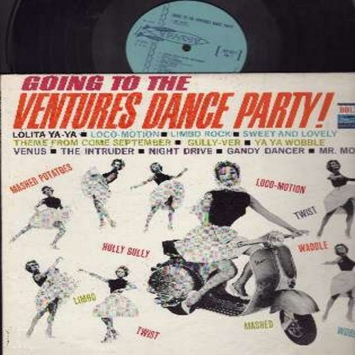 Ventures - Going To The Ventures Dance Party: Lolita Ya-Ya, Loco-Motion, Limbo Rick, Venus, Mr. Moto (vinyl MONO LP record, light blue label first issue) - VG7/VG7 - LP Records