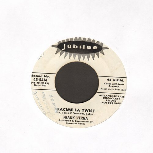 Verna, Frank - Facime La Twist/Twistin' Baby (DJ advance pressing) (minor wol) - NM9/ - 45 rpm Records