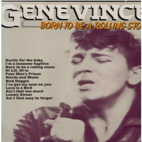 Vincent, Gene - Born To Be A Rolling Stone: Lonely Street, Hi Lili Hi Lo, Bird Doggin, Poor Man's Prison, Hurtin For The Baby (vinyl STEREO LP record, Made in Holland) - M10/NM9 - LP Records