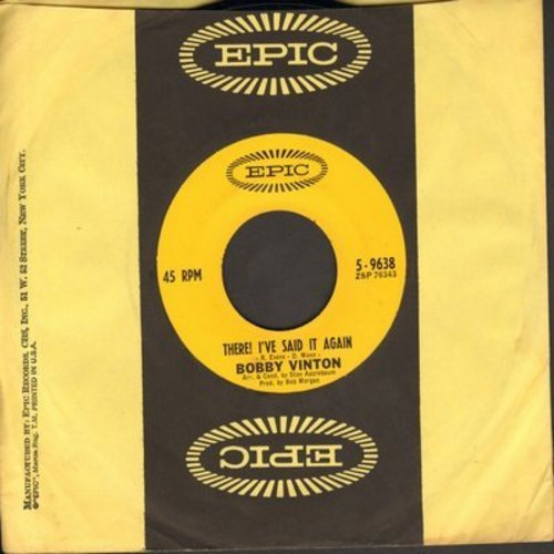 Vinton, Bobby - There! I've Said It Again/The Girl Wih The Bow In Her Hair (with Epic company sleeve) - NM9/ - 45 rpm Records
