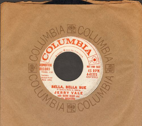Vale, Jerry - Bella, Bella Sue/The Heart Has Won The Game (DJ advance pressing with Columbia company sleeve) - EX8/ - 45 rpm Records