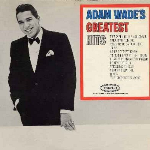 Wade, Adam - Greatest Hits: Ruby, Linda, The Prisoner's Song, Sleepy Time Gal, Take Good Care Of Her, As If I Didn't Know (vinyl MONO LP record, NICE condition!) - NM9/EX8 - LP Records