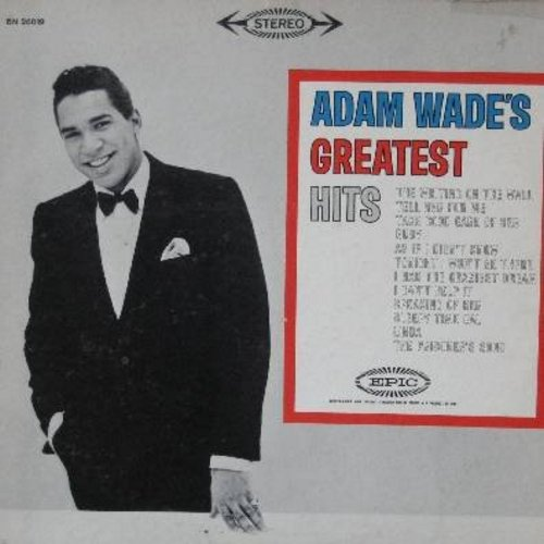 Wade, Adam - Greatest Hits: Ruby, Linda, The Prisoner's Song, Sleepy Time Gal, Take Good Care Of Her, As If I Didn't Know (vinyl STEREO LP record) - VG7/EX8 - LP Records