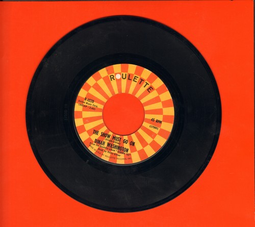 Washington, Dinah - The Show Must Go On/I'll Drown In My Own Tears - NM9/ - 45 rpm Records