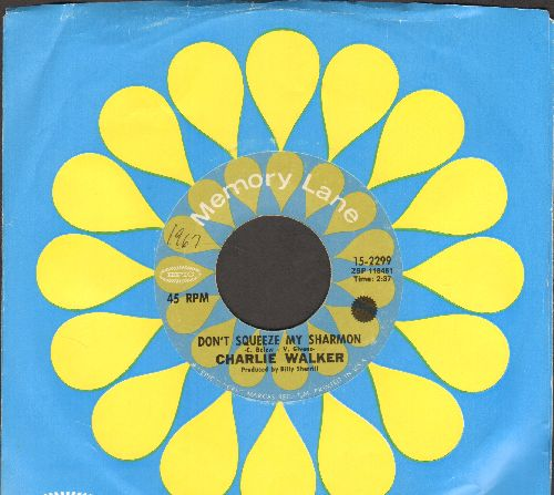 Walker, Charlie - Don't Sqeeze My Sharmon/You Lied To Me (re-issue with company sleeve) - NM9/ - 45 rpm Records