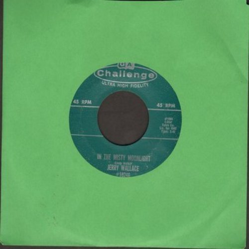 Wallace, Jerry - In The Misty Moonlight/Even The Bad Times Are Good  - VG7/ - 45 rpm Records