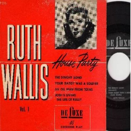 Wallis, Ruth - House Party Vol. 1: The Dinghy Song/Your Daddy Was A Soldier/An Oil Man From Texas/The Life Of Reilley (vinyl EP with picture cover) - EX8/VG7 - 45 rpm Records