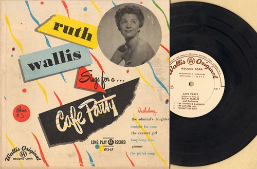 Wallis, Ruth - Café Party: Admiral's Daughter, The Sweater Girl, The Pistol Song, Gimme, Tonight For Sure, Long Long Time (10 inch LP record with picture cover) - EX8/VG6 - LP Records