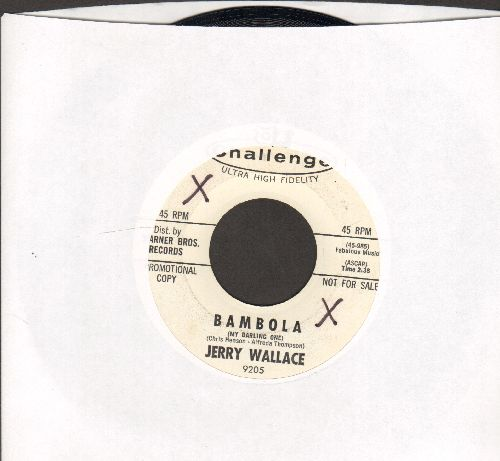 Wallace, Jerry - Bambola (My Darling One)/Empty Arms Again (DJ advance pressing) - NM9/ - 45 rpm Records