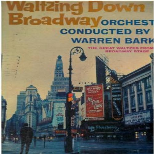 Barker, Warren - Waltzing Down Broadway: Show Me, Oh What A Beautiful Morning, Wunderbar, A Wonderful Guy, The Girl That I Marry (vinyl MONO LP record) - NM9/VG7 - LP Records