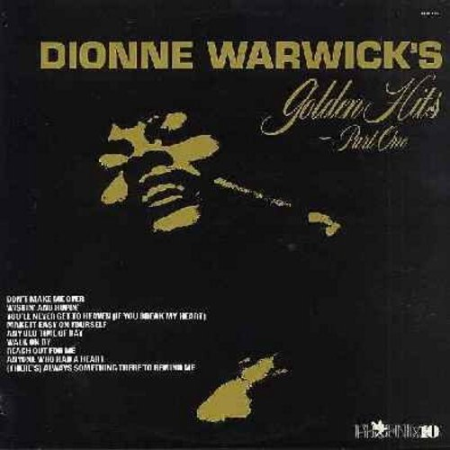 Warwick, Dionne - Golden Hits Part 1: Don't Make Me Over, Wishin' And Hopin', Walk On By, Anyone Who Had A Heart, (There's) Always Something There To Remind Me (vinyl STEREO LP record, 1980s issue) - M10/NM9 - LP Records